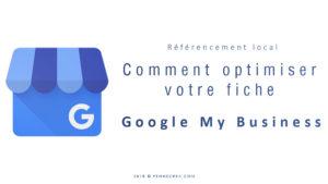 Comment optimiser votre Fiche Google My Business