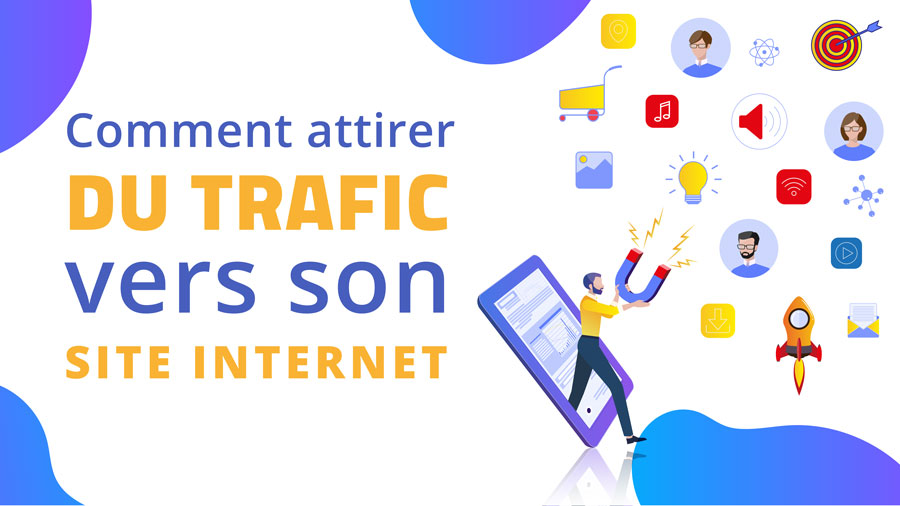 comment attirer du trafic vers son site internet