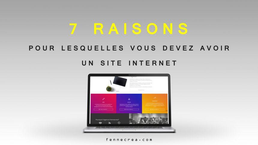 7 excellentes raisons pour lesquelles vous devez avoir un site internet